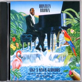 Huntley Brown 鋼琴演奏:Like a River Glorious