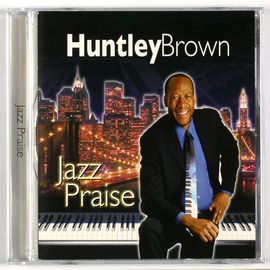 Huntley Brown 鋼琴演奏:Jazz Praise